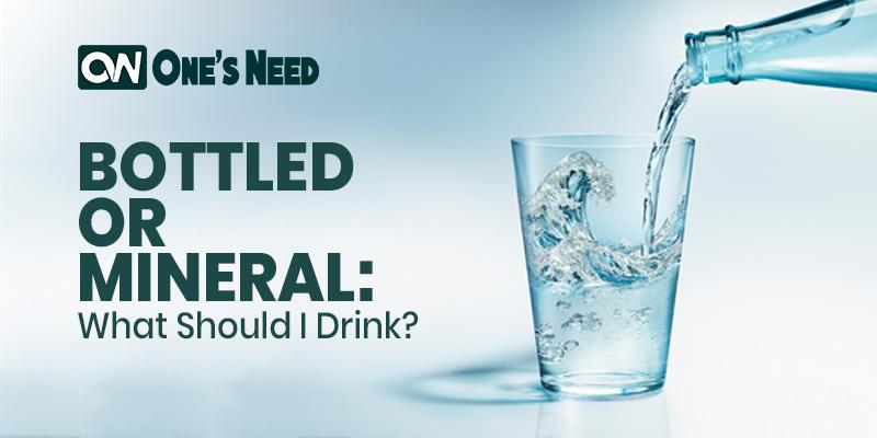 Bottled or Mineral: What should I Drink?
